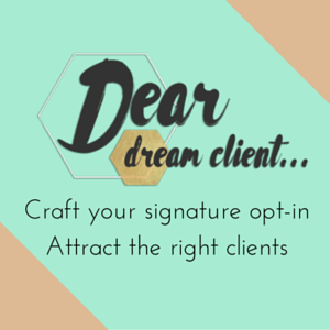 Dear Dream Client, a course in client attraction